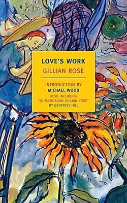Love's Work (New York Review Books Classics) Gillian Rose, Michael Wood Paperback