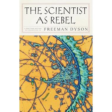 The Scientist as Rebel Freeman J. Dyson Paperback