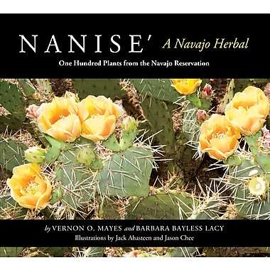 Nanise', A Navajo Herbal: One Hundred Plants from the Navajo Reservation Vernon O. Mayes , Barbara Bayless Lacy Paperback