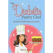 Diabetic Pastry Chef, The Stacey Harris Hardcover