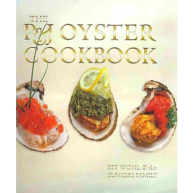 P&J Oyster Cookbook Kit Wohl, Sunseri Family Hardcover