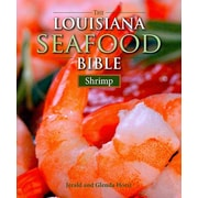 The Louisiana Seafood Bible: Shrimp Jerald Horst, Glenda Horst