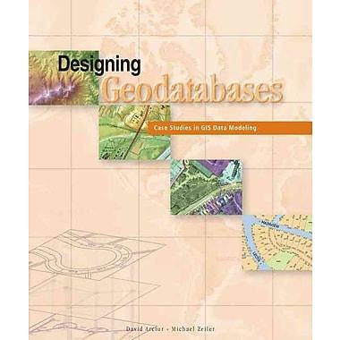 Designing Geodatabases David Arctur, Michael Zeiler Paperback