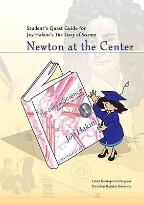 Student's Quest Guide: Newton at the Center (The Story of Science) Johns Hopkins University Paperback