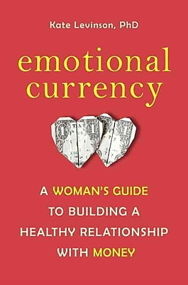 Emotional Currency Kate Levinson Ph.D Paperback