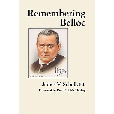 Remembering Belloc James V. Schall S.J. Hardcover