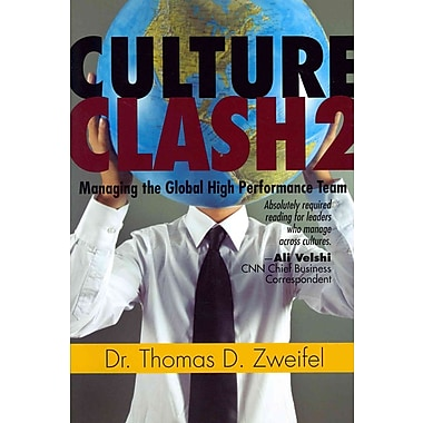 Culture Clash 2: Managing the Global High-Performance Team Thomas Zweifel Paperback