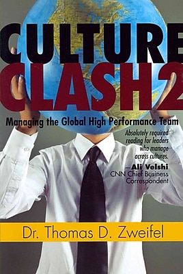Culture Clash 2: Managing the Global High-Performance Team Thomas Zweifel Paperback