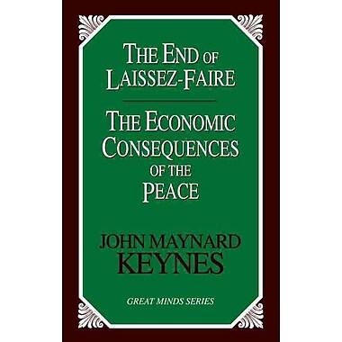 The End of Laissez-Faire John Maynard Keynes Paperback