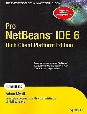 Pro Netbeans IDE 6 Rich Client Platform Edition Adam Myatt Paperback