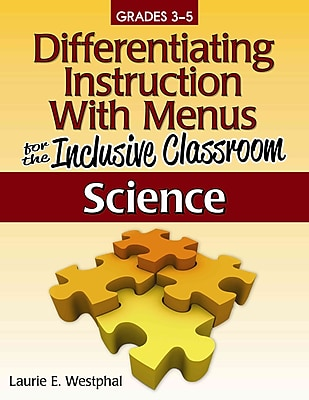 Differentiating Instruction with Menus for the Inclusive Classroom Laurie Westphal Science (Grades 3-5)
