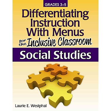 Differentiating Instruction with Menus for the Inclusive Classroom Laurie Westphal Social Studies (Grades 3-5)