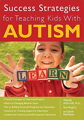 Success Strategies for Teaching Kids With Autism Wendy Ashcroft , Sue Argiro , Joyce Keohane Paperback