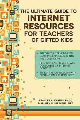 The Ultimate Guide to Internet Resources for Teachers of Gifted Students Frances Karnes Ph.D, Kristen Stephens Ph.D. Paperback