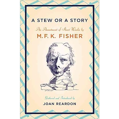 A Stew or a Story M. F. K. Fisher Paperback