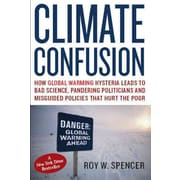Climate Confusion Roy W. Spencer Hardcover