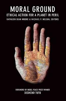 Moral Ground Kathleen Dean Moore, Michael P. Nelson, Paperback