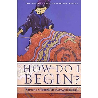 How Do I Begin? The Hmong American Writer's Circle Paperback