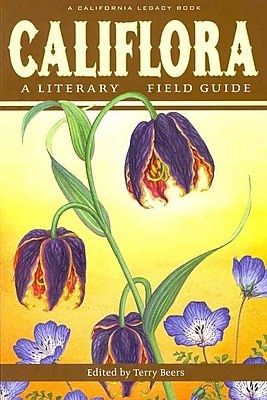 Califlora Terry Beers A Literary Field Guide (California Legacy) Paperback