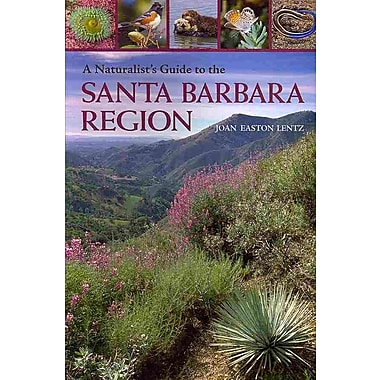 A Naturalist's Guide to the Santa Barbara Region Joan Easton Lentz Paperback