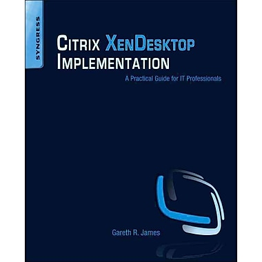 Citrix XenDesktop Implementation Gareth R. James Paperback