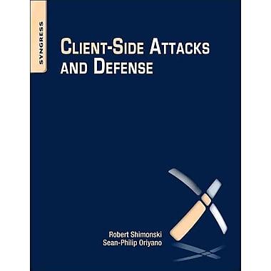 Client-Side Attacks and Defense Oriyano Sean-Philip , Robert Shimonski Paperback