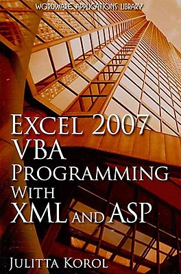 Excel 2007 VBA Programming With XML and ASP Julitta Korol Paperback