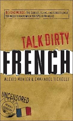 Talk Dirty French Alexis Munier, Emmanuel Tichelli Paperback