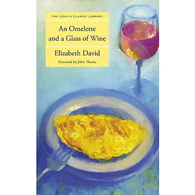 An Omelette And A Glass of Wine Elizabeth David Paperback