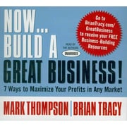 Now...Build a Great Business! Mark C. Thompson, Brian Tracy CD