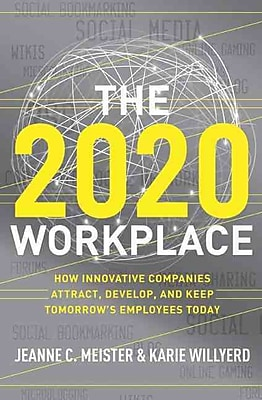 The 2020 Workplace Jeanne C. Meister, Karie Willyerd Hardcover