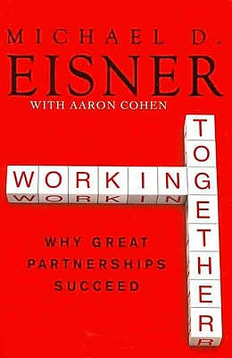 Working Together Michael D. Eisner , Aaron R. Cohen Paperback