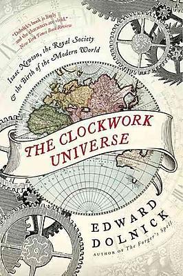 The Clockwork Universe Edward Dolnick Paperback