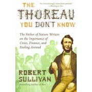 The Thoreau You Don't Know Robert Sullivan Paperback