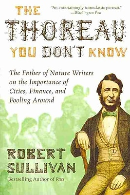 The Thoreau You Don't Know Robert Sullivan Paperback
