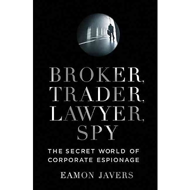 Broker, Trader, Lawyer, Spy Eamon Javers Hardcover