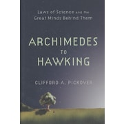 Archimedes to Hawking: Laws of Science and the Great Minds Behind Them Hardcover