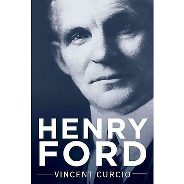 Henry Ford (Lives and Legacies) Vincent Curcio Hardcover