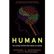 Human: The Science Behind What Makes Us Unique Michael S. Gazzaniga Hardcover