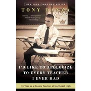 I'd Like To Apologize To Every Teacher I Ever Had Tony Danza Paperback