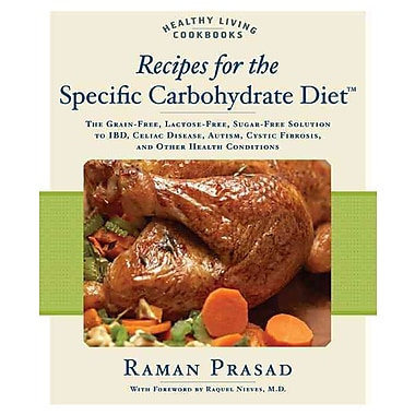 Recipes for the Specific Carbohydrate Diet Raman Prasad Paperback