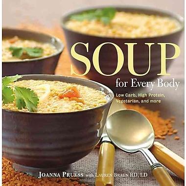 Soup for Every Body Joanna Pruess, Lauren Braun Paperback
