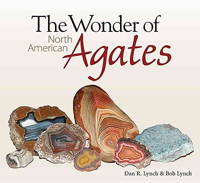 The Wonder of North American Agates Dan R. Lynch, Bob Lynch Paperback
