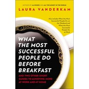 What the Most Successful People Do Before Breakfast Laura Vanderkam Paperback