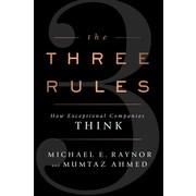 The Three Rules Michael E. Raynor, Mumtaz Ahmed Hardcover