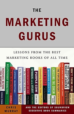 The Marketing Gurus The Editors at Soundview Executive Book Summaries , Chris Murray Paperback