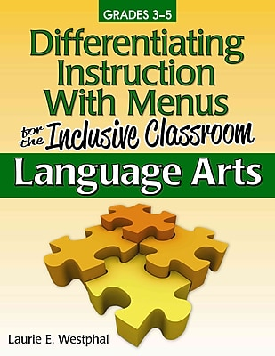 Differentiating Instruction with Menus for the Inclusive Classroom Laurie Westphal Language Arts (Grades 3-5)