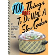 101 More Things to Do with a Slow Cooker Stephanie Ashcraft Spiral-bound