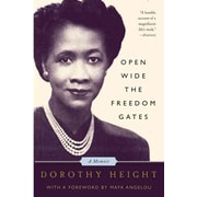 Open Wide The Freedom Gates Dorothy Height Paperback