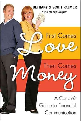 First Comes Love, Then Comes Money Bethany Palmer, Scott Palmer Paperback